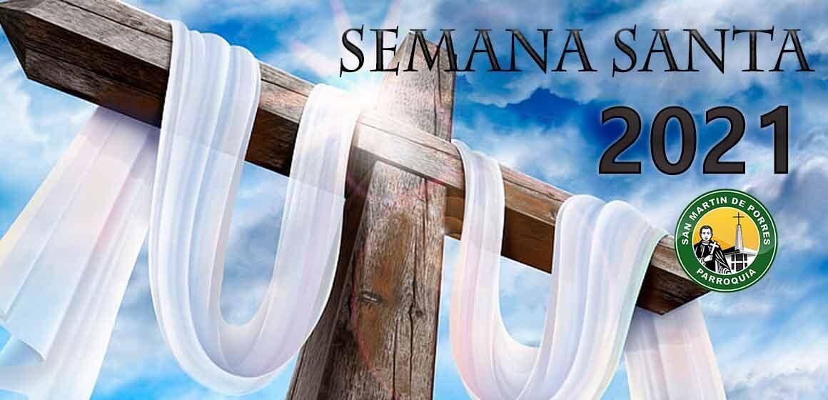 Actividades de la Semana Santa 2021, en la parroquia San Martin de Porres.